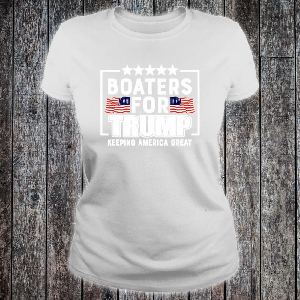 Boaters For Trump 2020 Trump Supporters Boat Parade 2020 Shirt ladies tee
