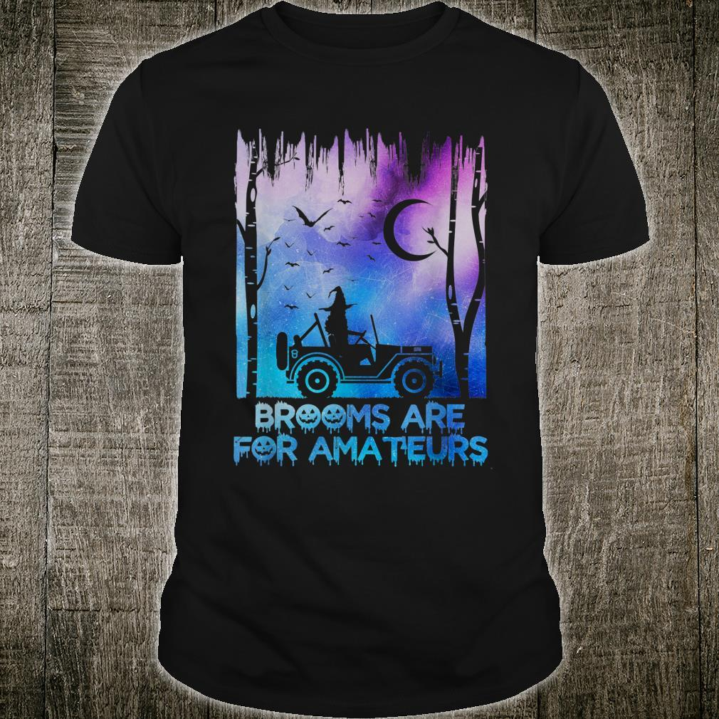 Broom Are For Amateurs Shirt