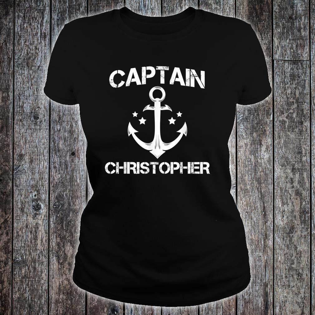 CAPTAIN CHRISTOPHER Funny Birthday Personalized Name Boat Shirt ladies tee