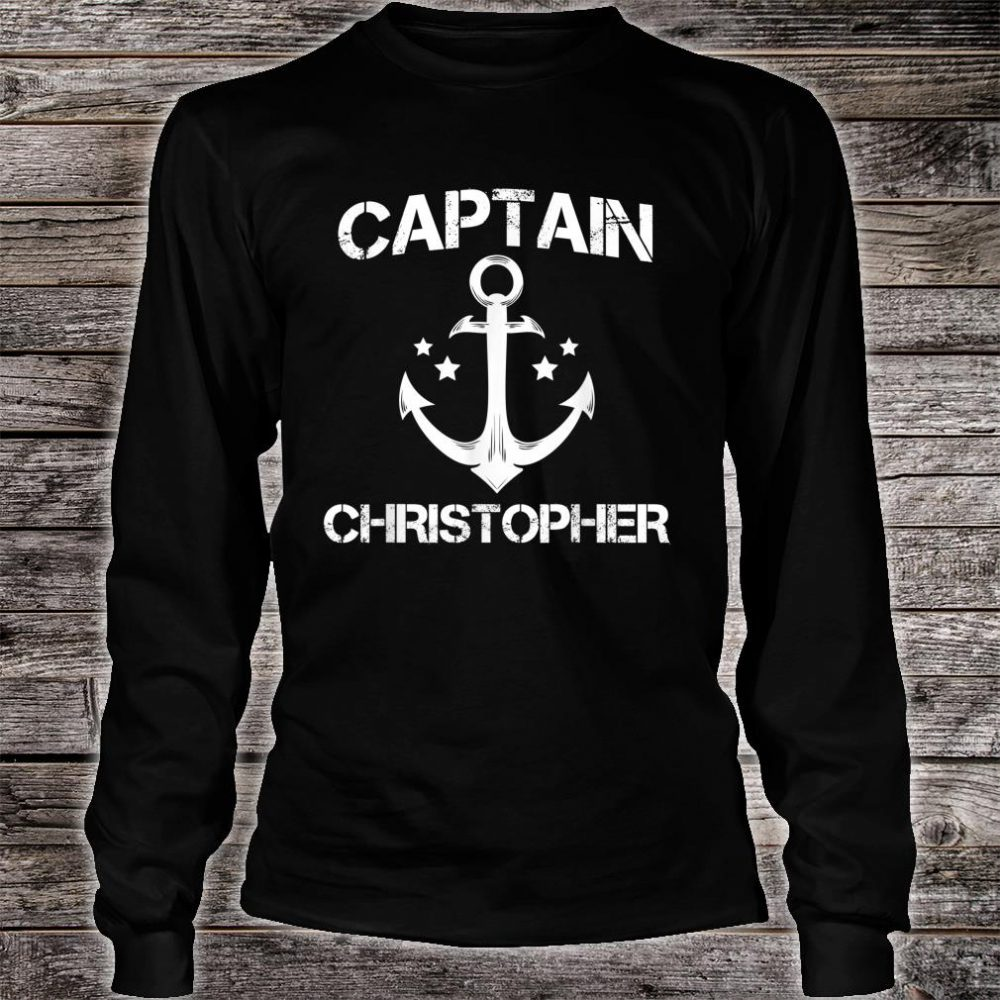 CAPTAIN CHRISTOPHER Funny Birthday Personalized Name Boat Shirt long sleeved