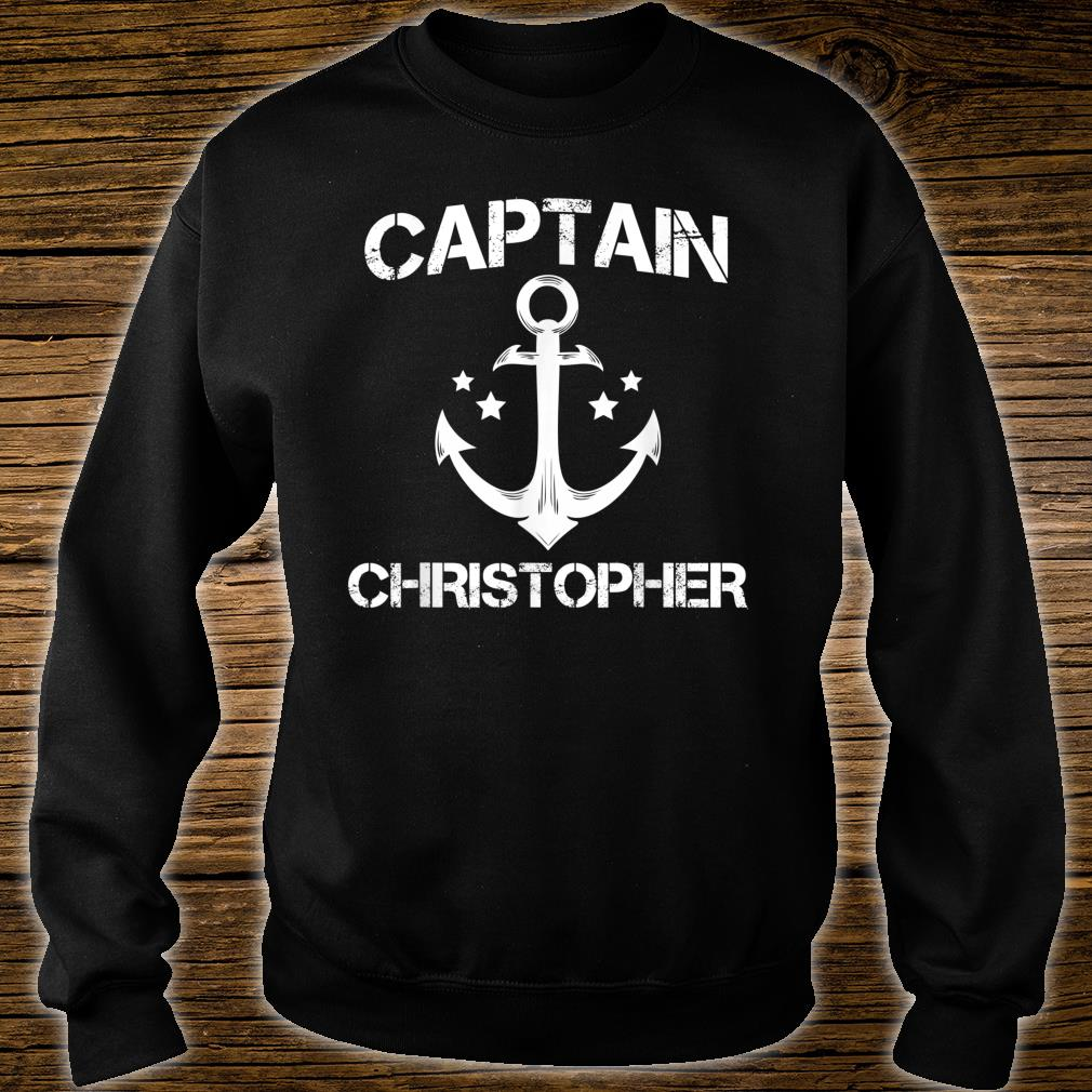 CAPTAIN CHRISTOPHER Funny Birthday Personalized Name Boat Shirt sweater