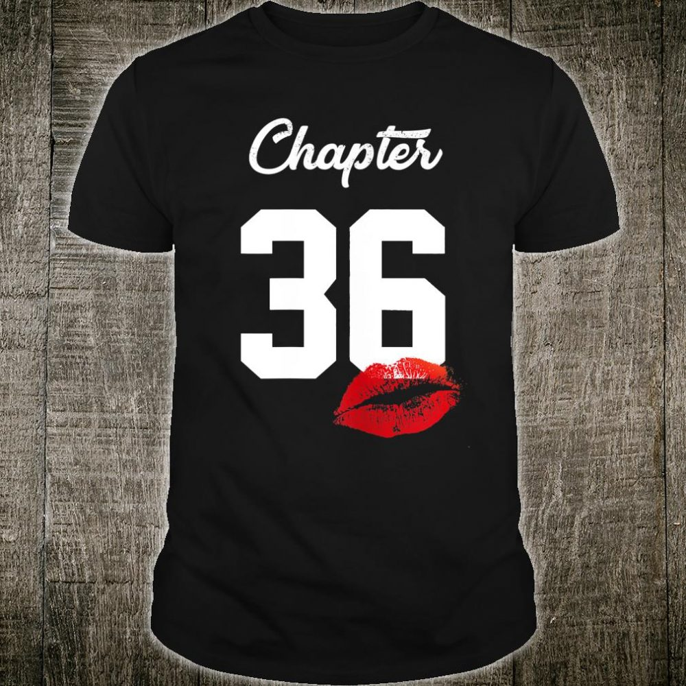 Chapter 36 Years 36th Happy Birthday Lips Shirt