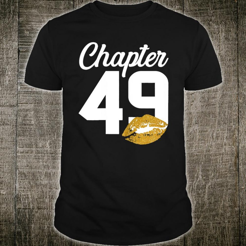 Chapter 49 Years Happy Bday Lips Shirt