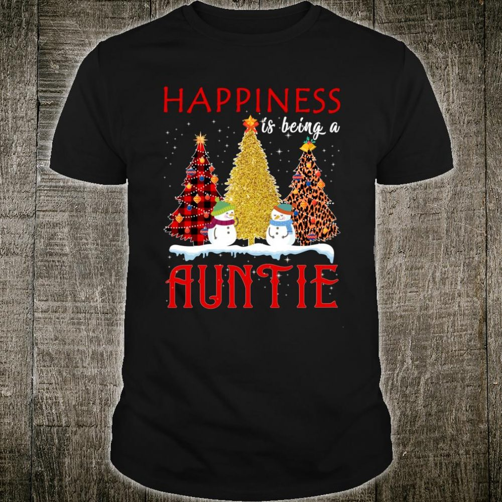 Christmas Happiness Is Being A Auntie Shirt
