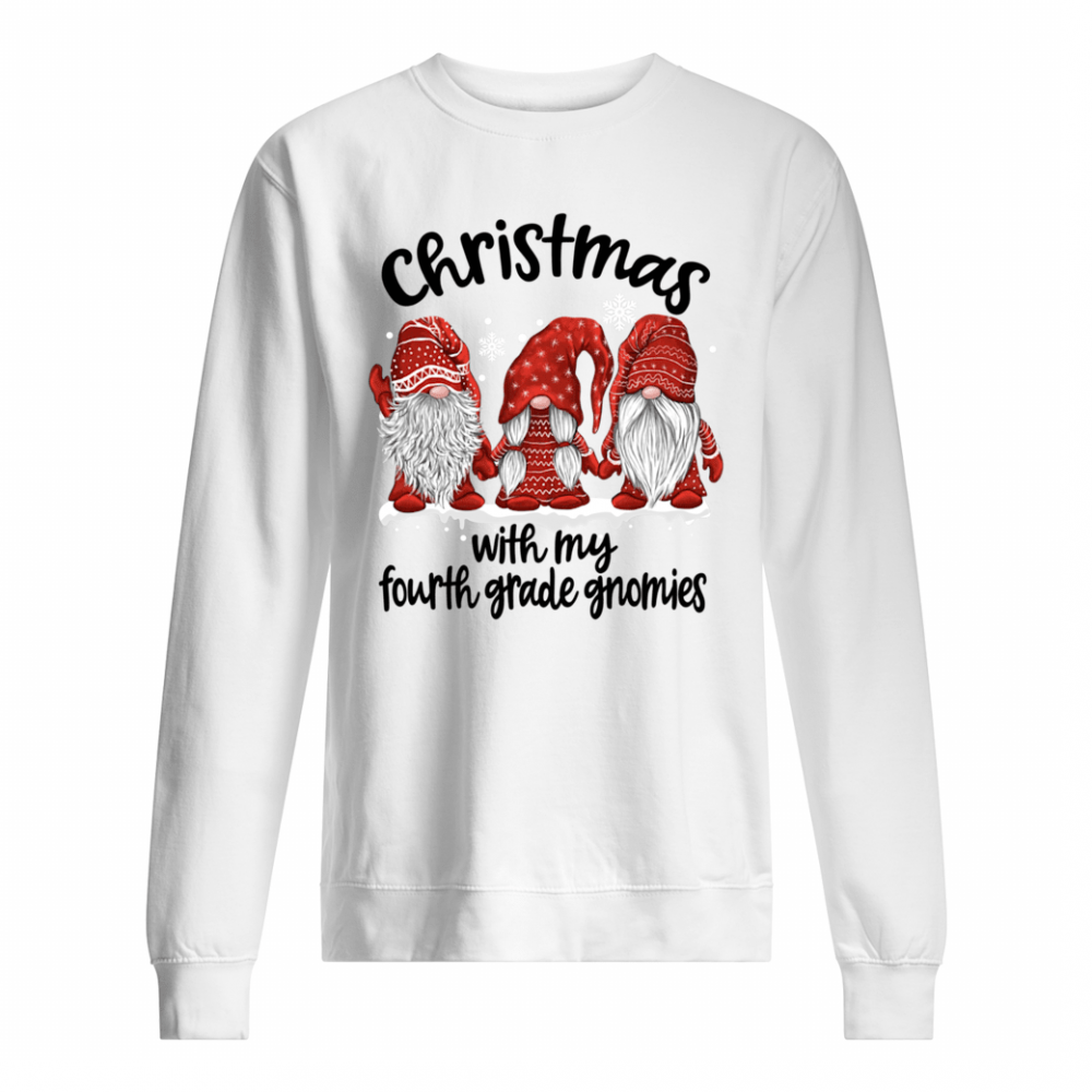 Christmas With My Fourth Grade Gnomies Shirt sweater