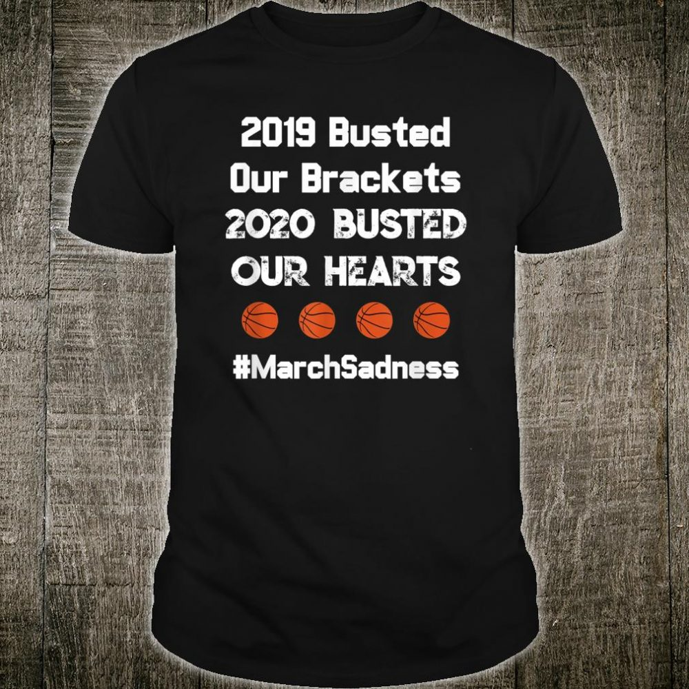 College Basketball March Sadness Tournament Busted 2020 Game Shirt