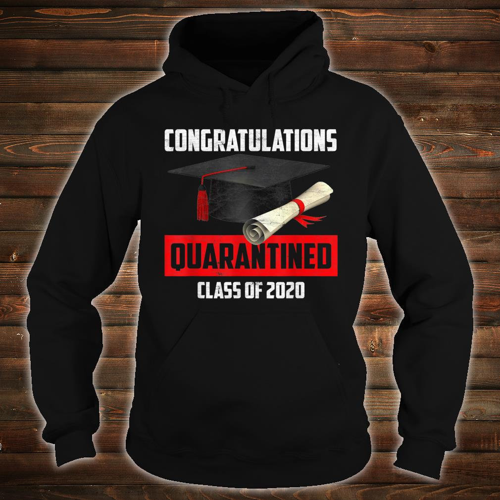 Congratulation Class of 2020 Quarantined Shirt hoodie