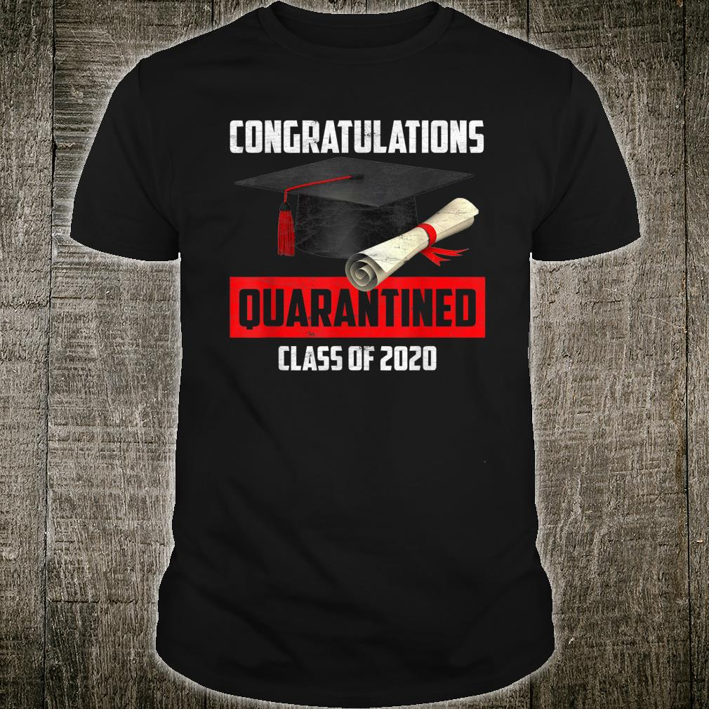 Congratulation Class of 2020 Quarantined Shirt