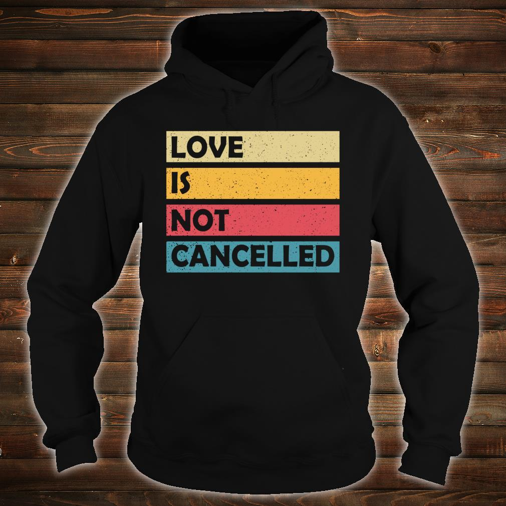 Couples Fiancee Quote Love is not Cancelled Shirt hoodie