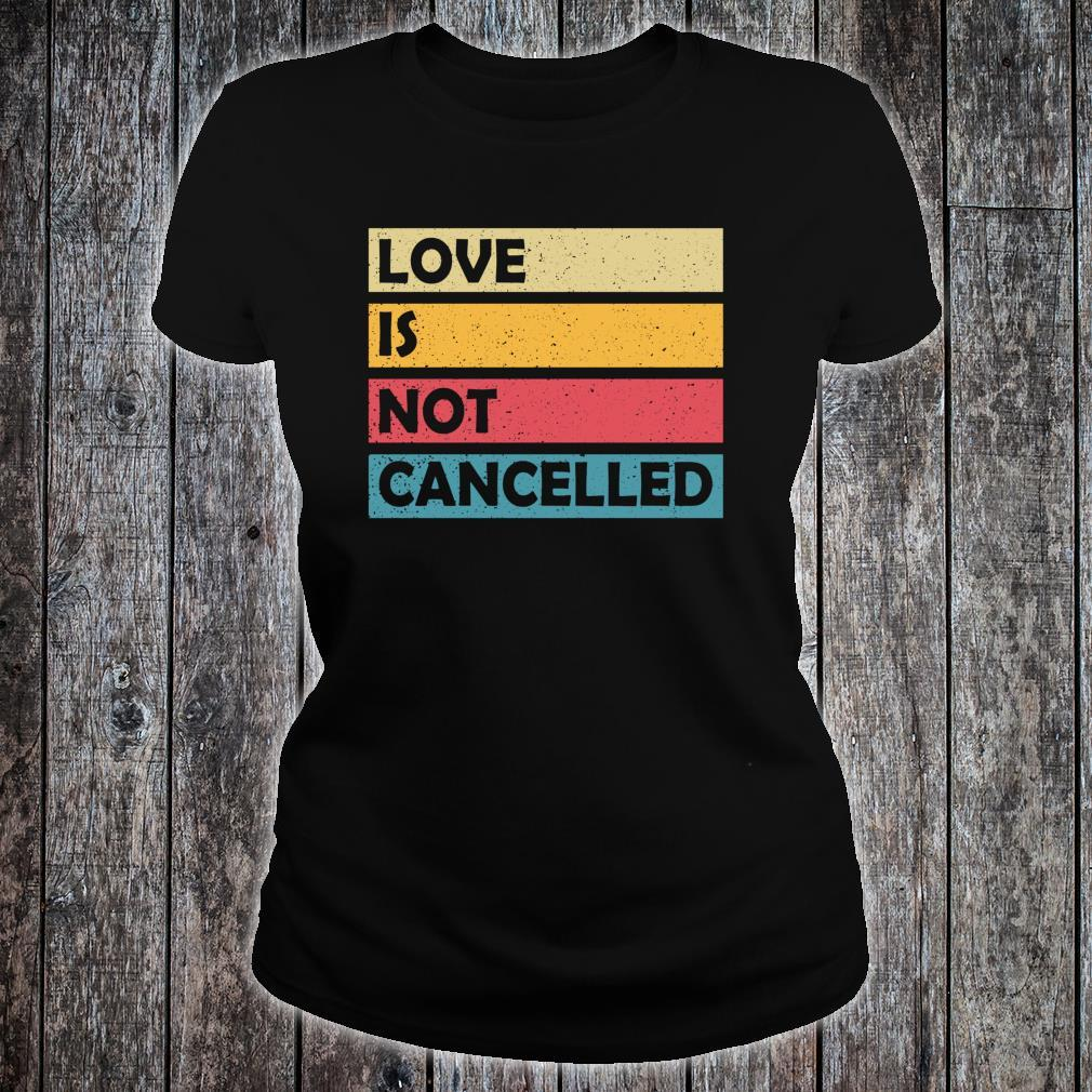 Couples Fiancee Quote Love is not Cancelled Shirt ladies tee