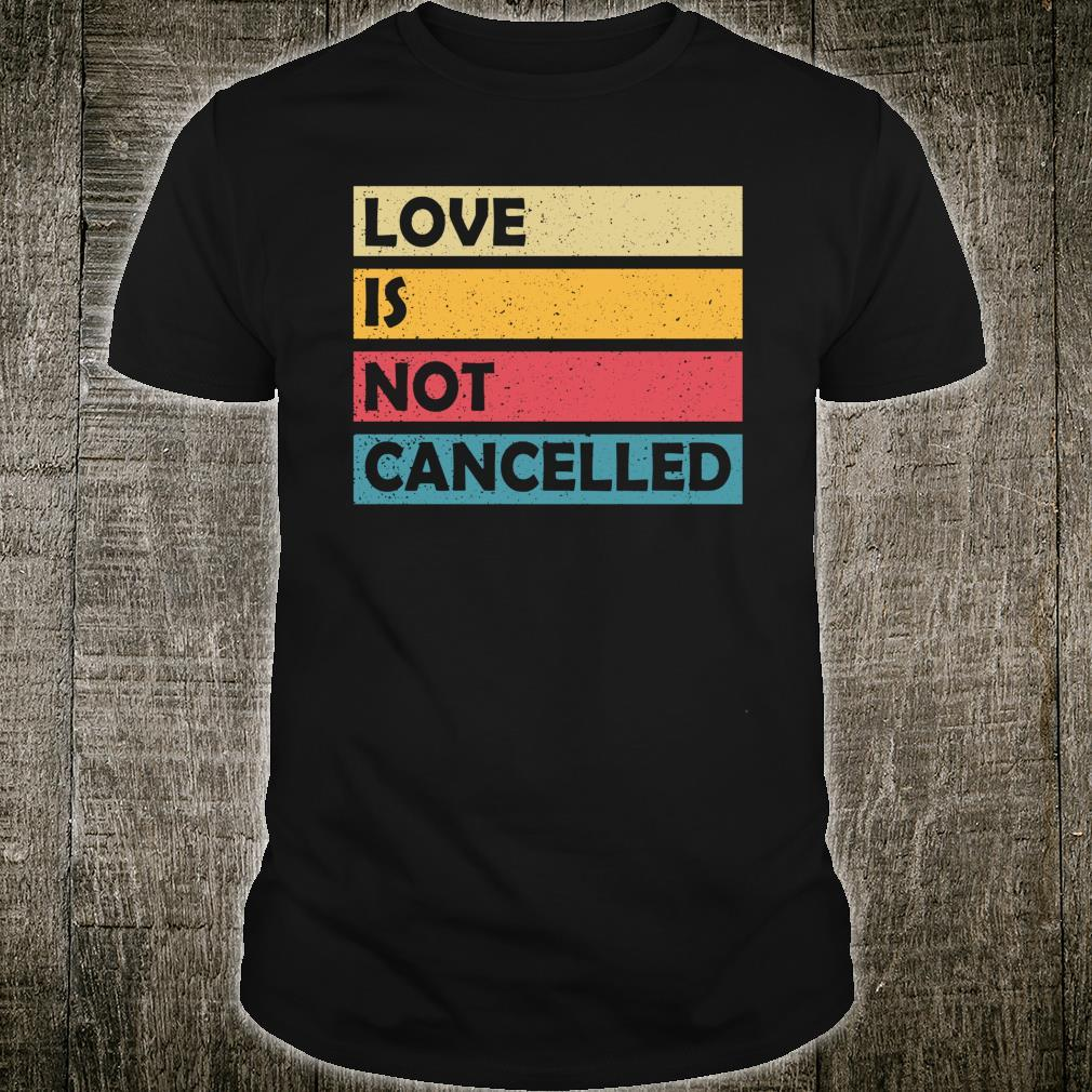 Couples Fiancee Quote Love is not Cancelled Shirt