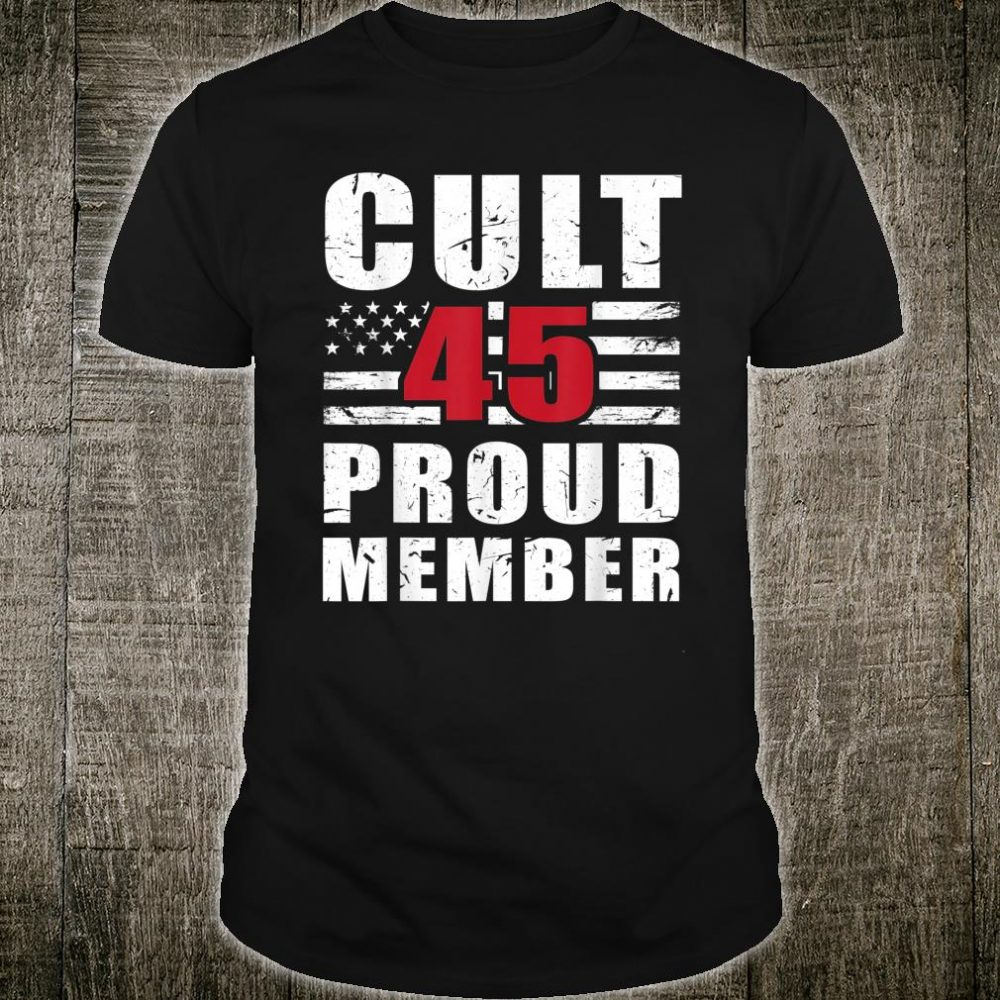 Cult 45 Proud Member Trump 2020 Shirt