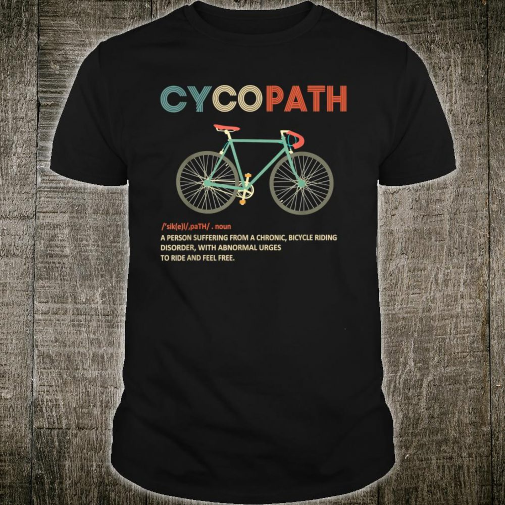 Cycopath Funny Bicycle Cyclist Humor Shirt