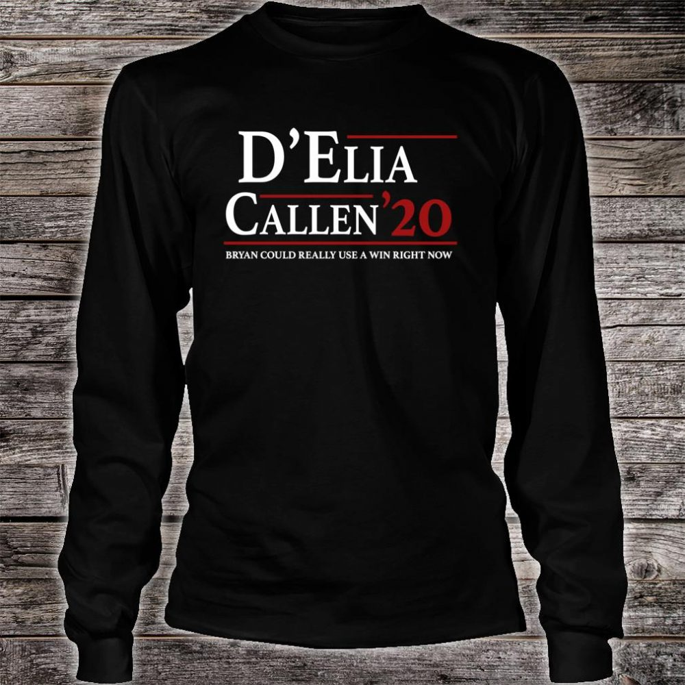 D'Elia & Callen for President Shirt long sleeved