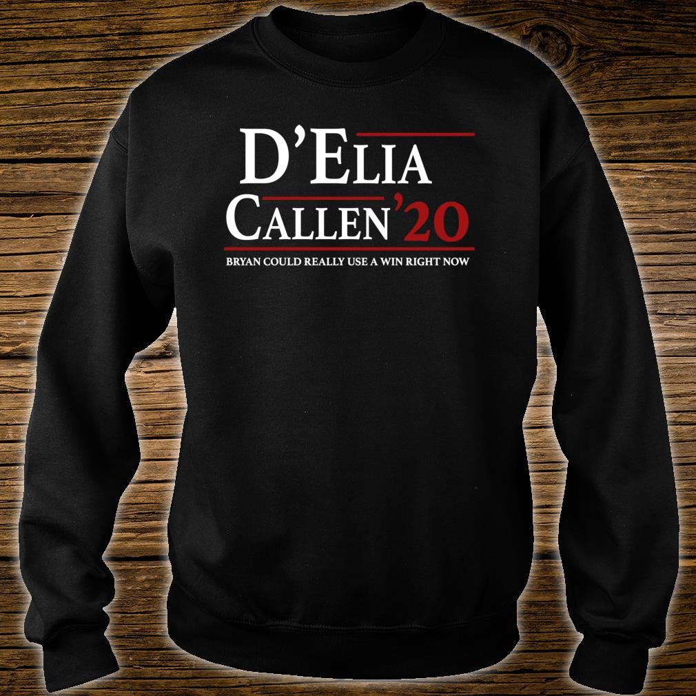D'Elia & Callen for President Shirt sweater