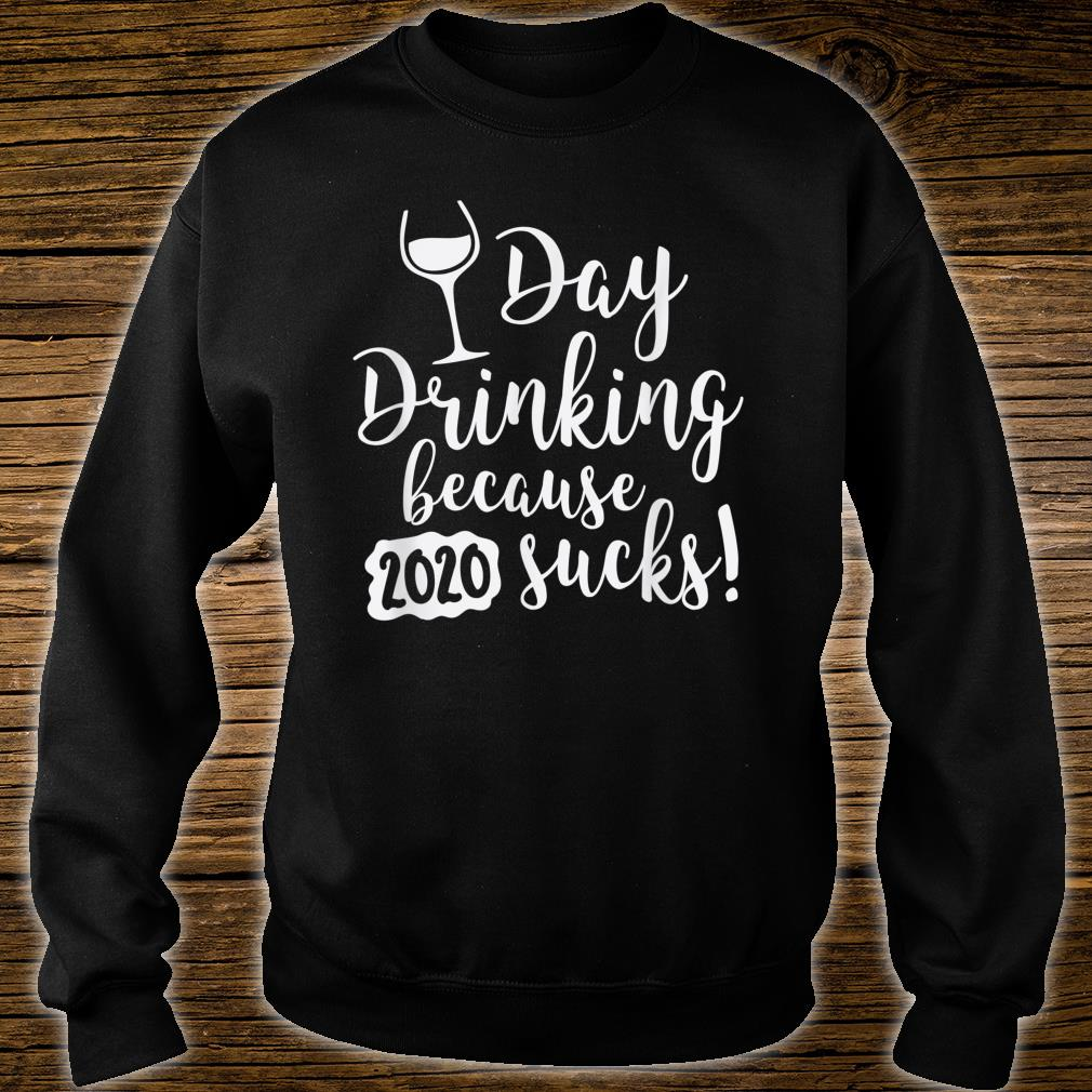 Day Drinking Because 2020 Sucks Beer Lover Mom Shirt sweater