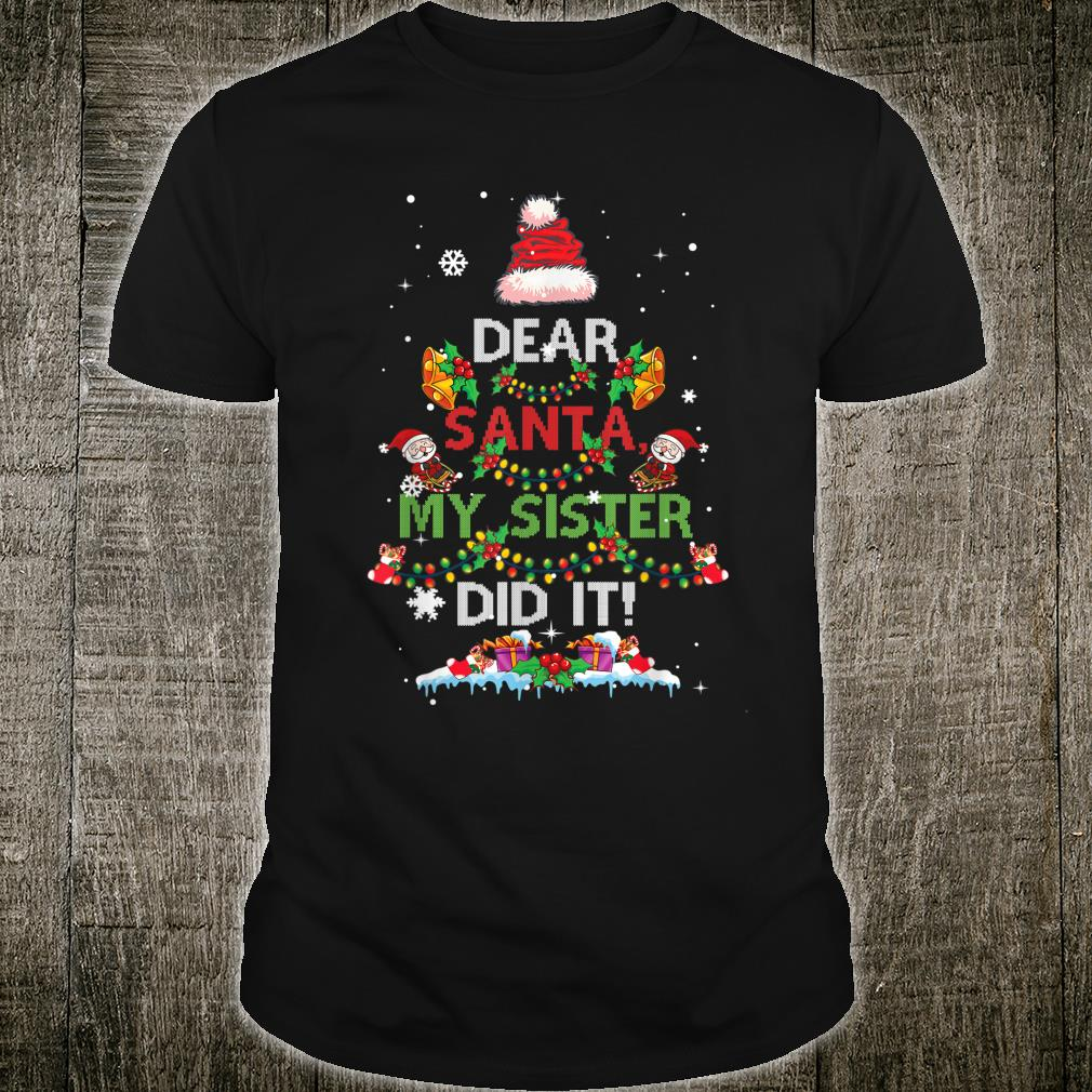 Dear Santa My Sister Did It Christmas Tree Shirt