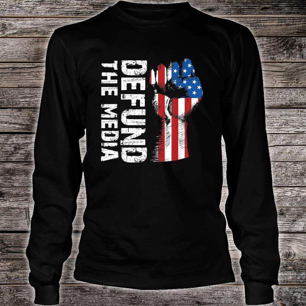 Defund The Media 864531120 - Election 2020 USA Patriotism Shirt long sleeved