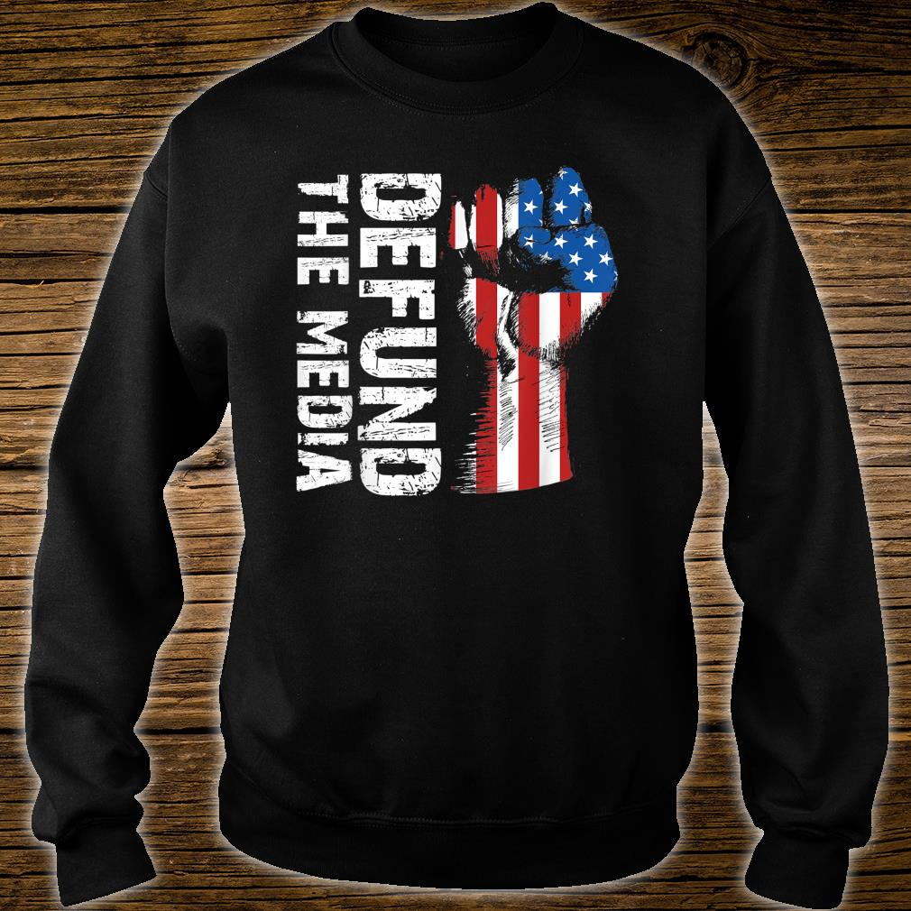 Defund The Media 864531120 - Election 2020 USA Patriotism Shirt sweater