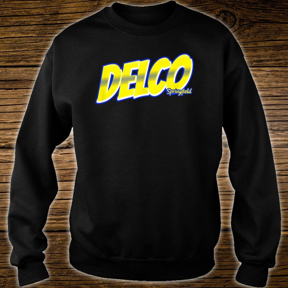 Delco Rep Your Town Springfield Shirt sweater