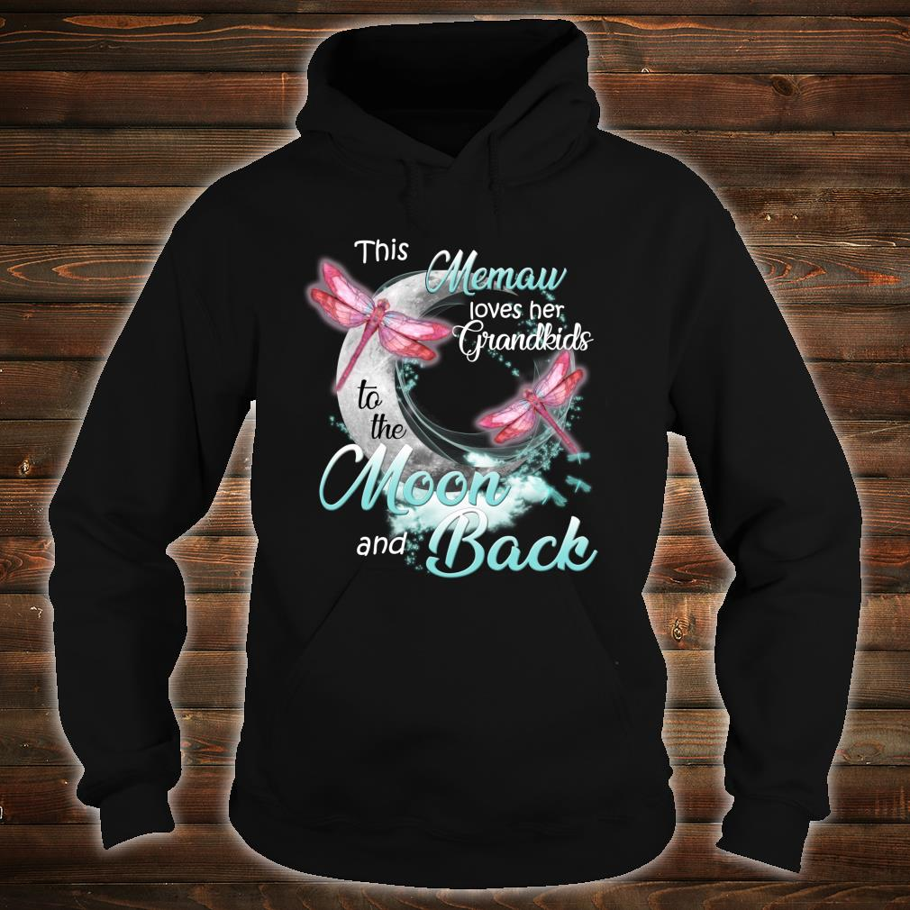 Dragonfly This Memaw love her Grandkids to the Moon and back Shirt hoodie