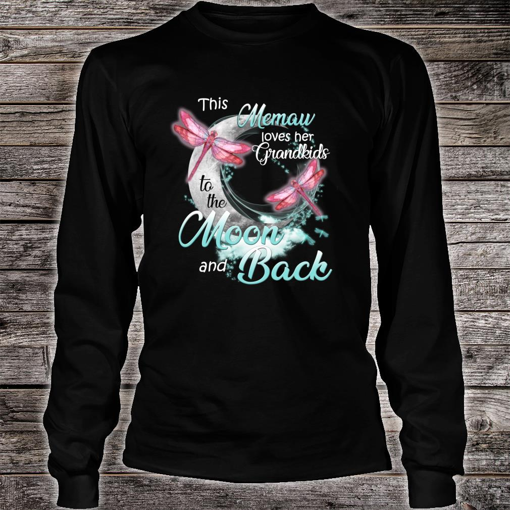 Dragonfly This Memaw love her Grandkids to the Moon and back Shirt long sleeved