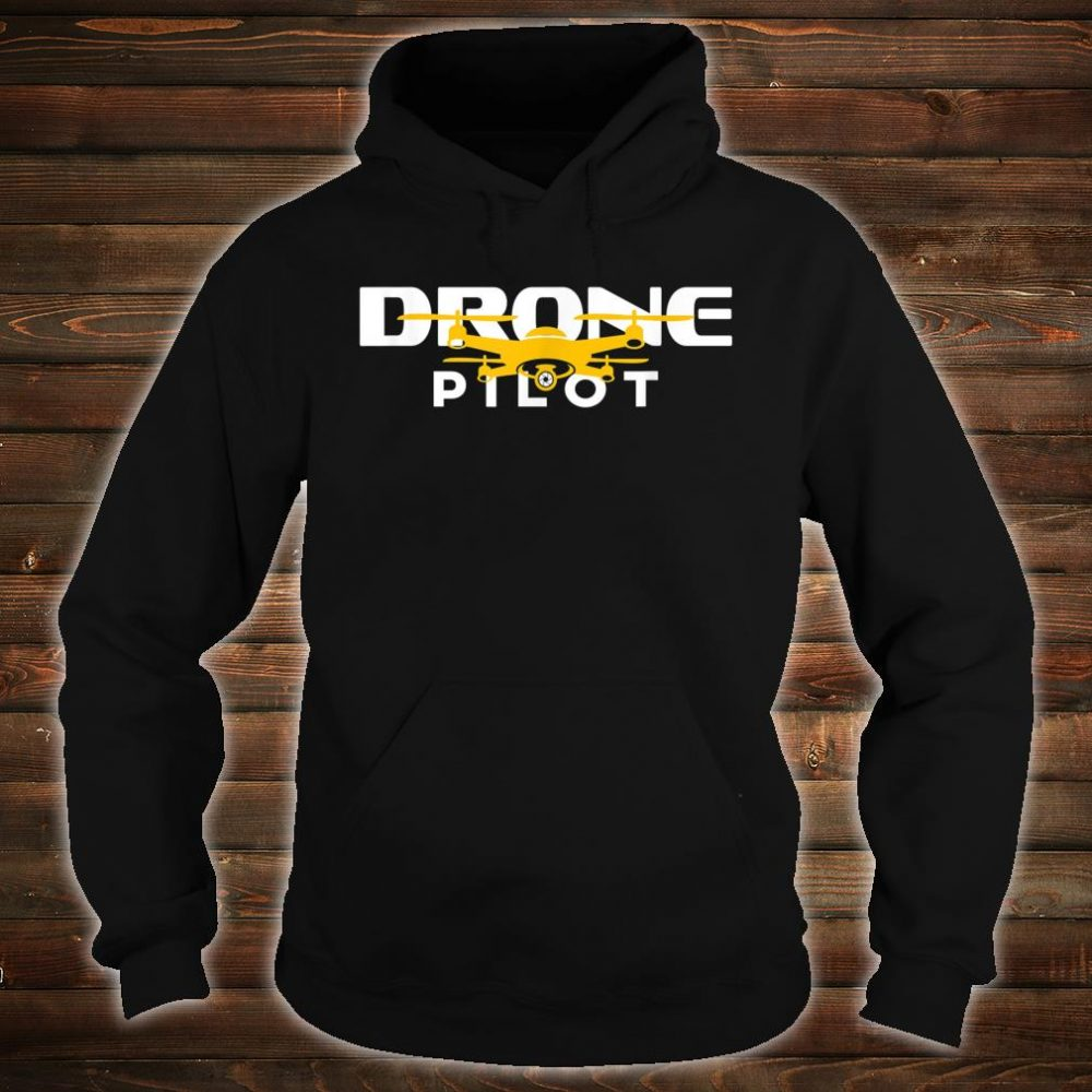 Drone Pilot Quadcopter Flying Gift Drone Life Shirt hoodie