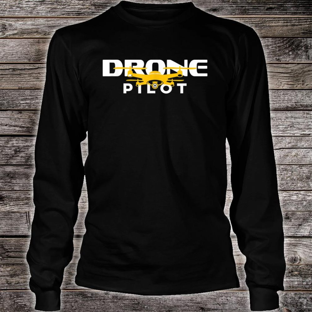 Drone Pilot Quadcopter Flying Gift Drone Life Shirt long sleeved
