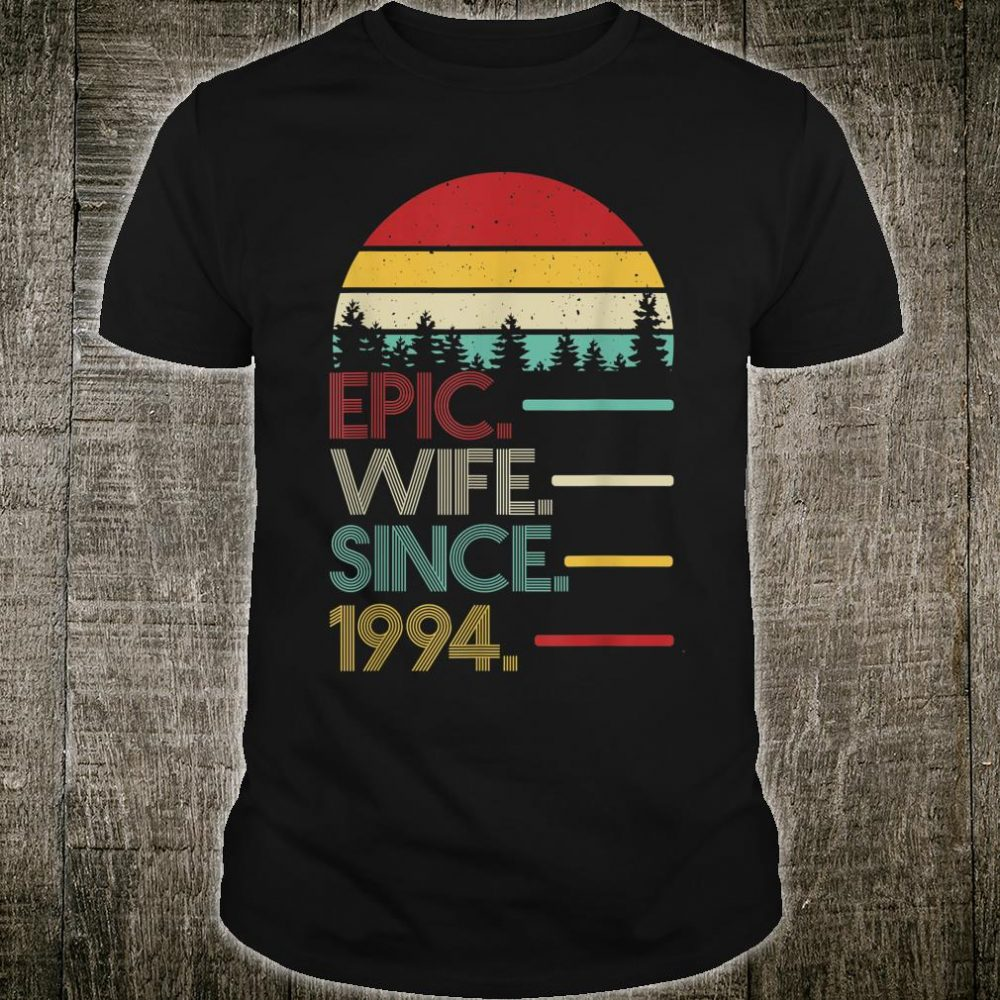 Epic Wife Since 1994 Best 26th Anniversary Gift for Wife Shirt
