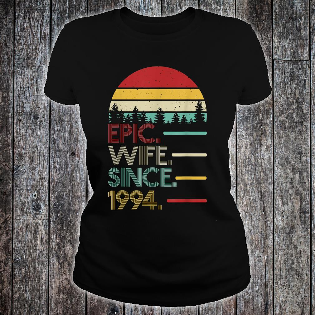 Epic Wife Since 1994 Best 26th Anniversary Gift for Wife Shirt ladies tee