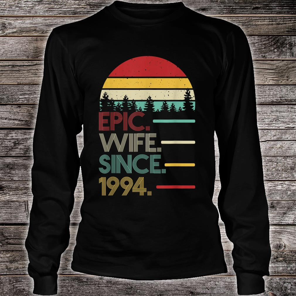 Epic Wife Since 1994 Best 26th Anniversary Gift for Wife Shirt long sleeved