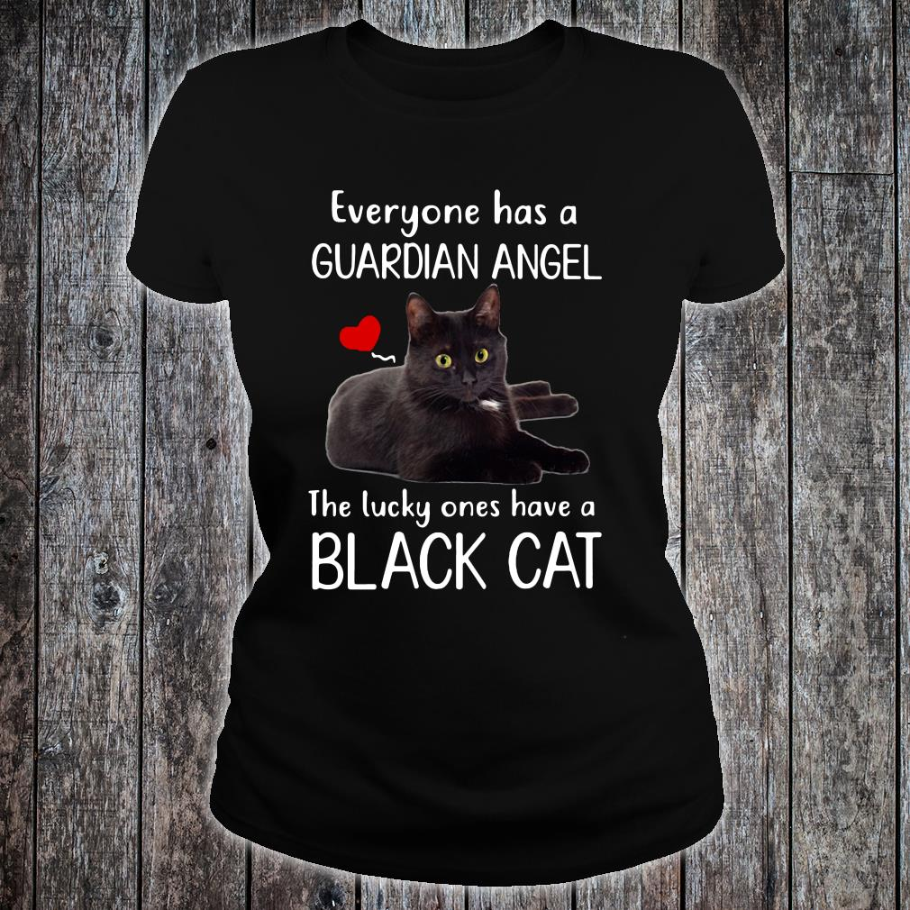 Everyone has a guardian angel the lucky ones have a black cat shirt ladies tee