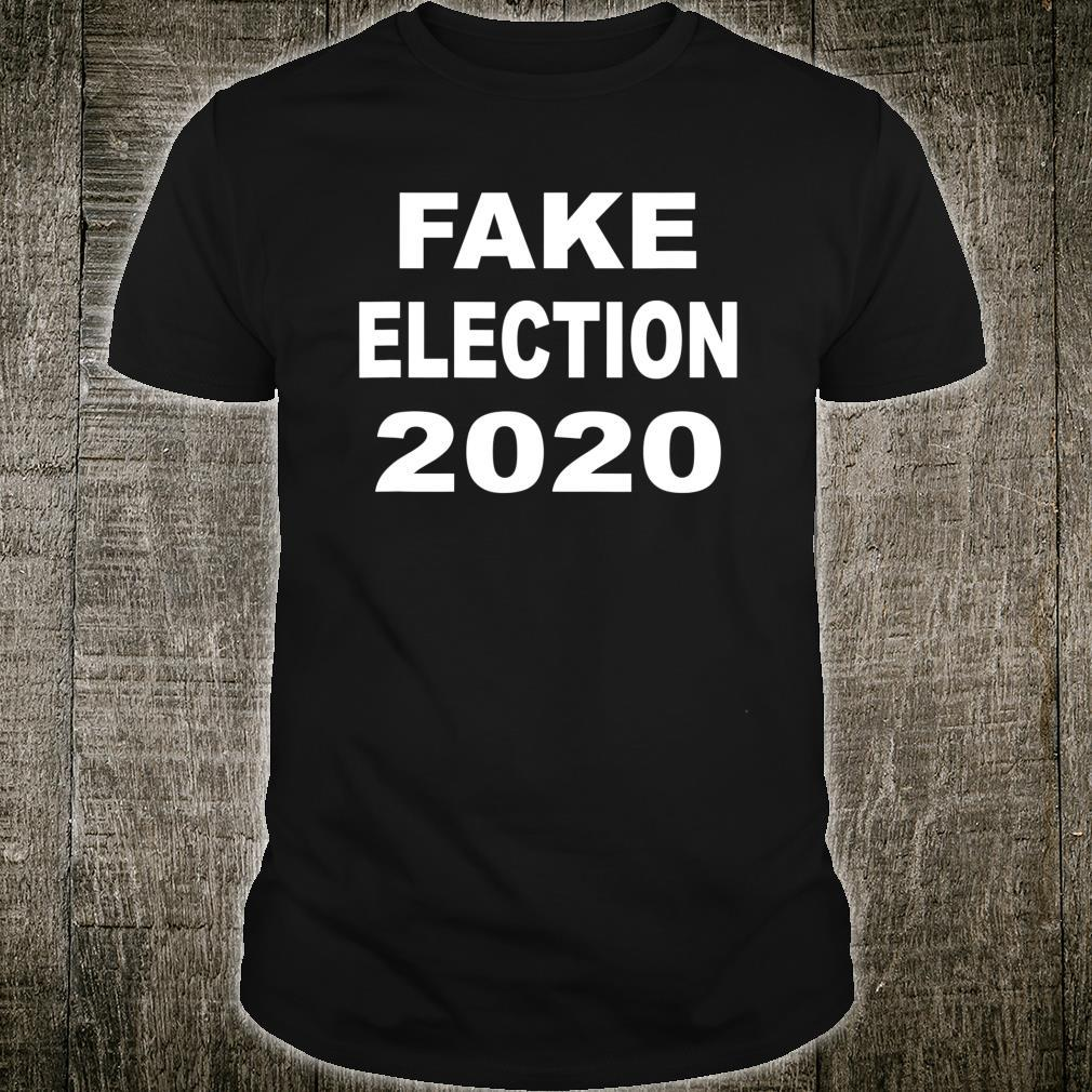 Fake Election 2020 Fraud Stolen Votes Trump Cheated Rigged Shirt