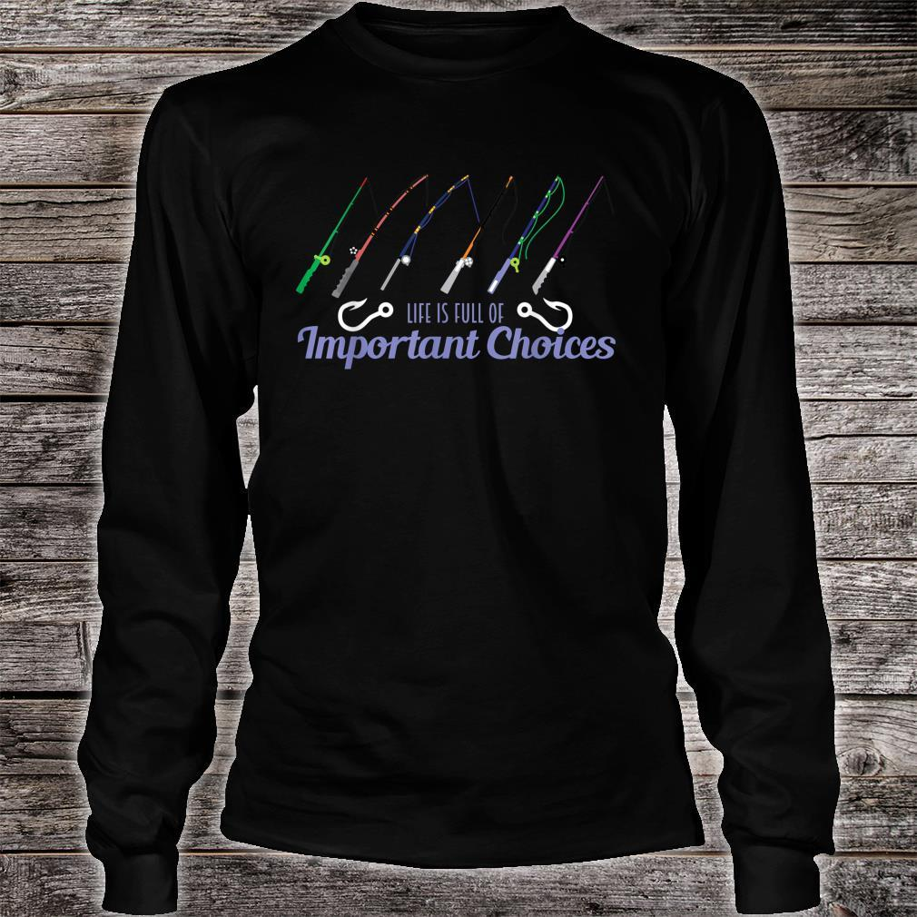 Fishing Life Is Full Of Choices Fish Rod Fisherman Shirt long sleeved