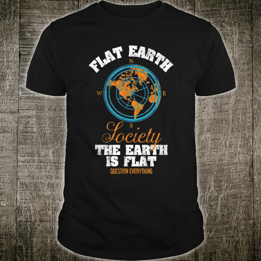 Flat Earth Society Compass Design Questions Everything Shirt