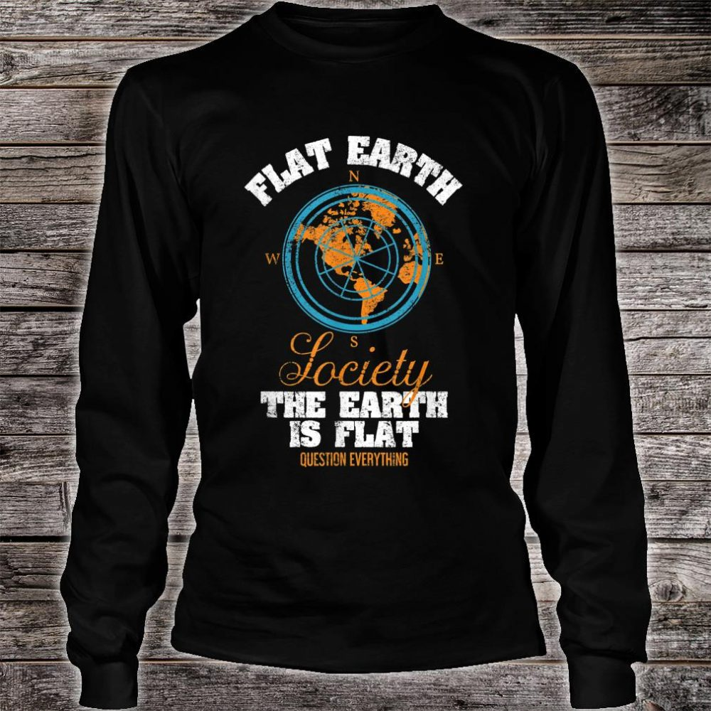 Flat Earth Society Compass Design Questions Everything Shirt long sleeved