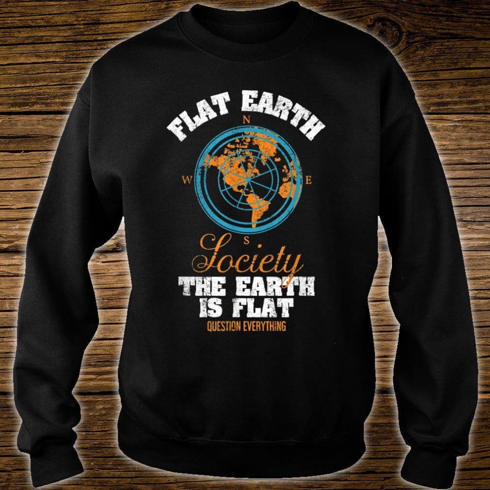 Flat Earth Society Compass Design Questions Everything Shirt sweater