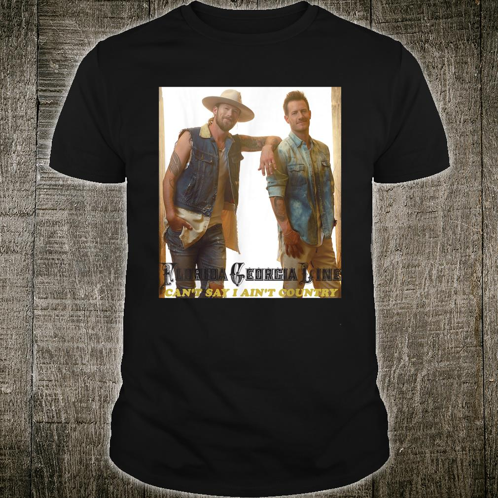 Florida Georcia Line Can't Say I Ain't Country Shirt