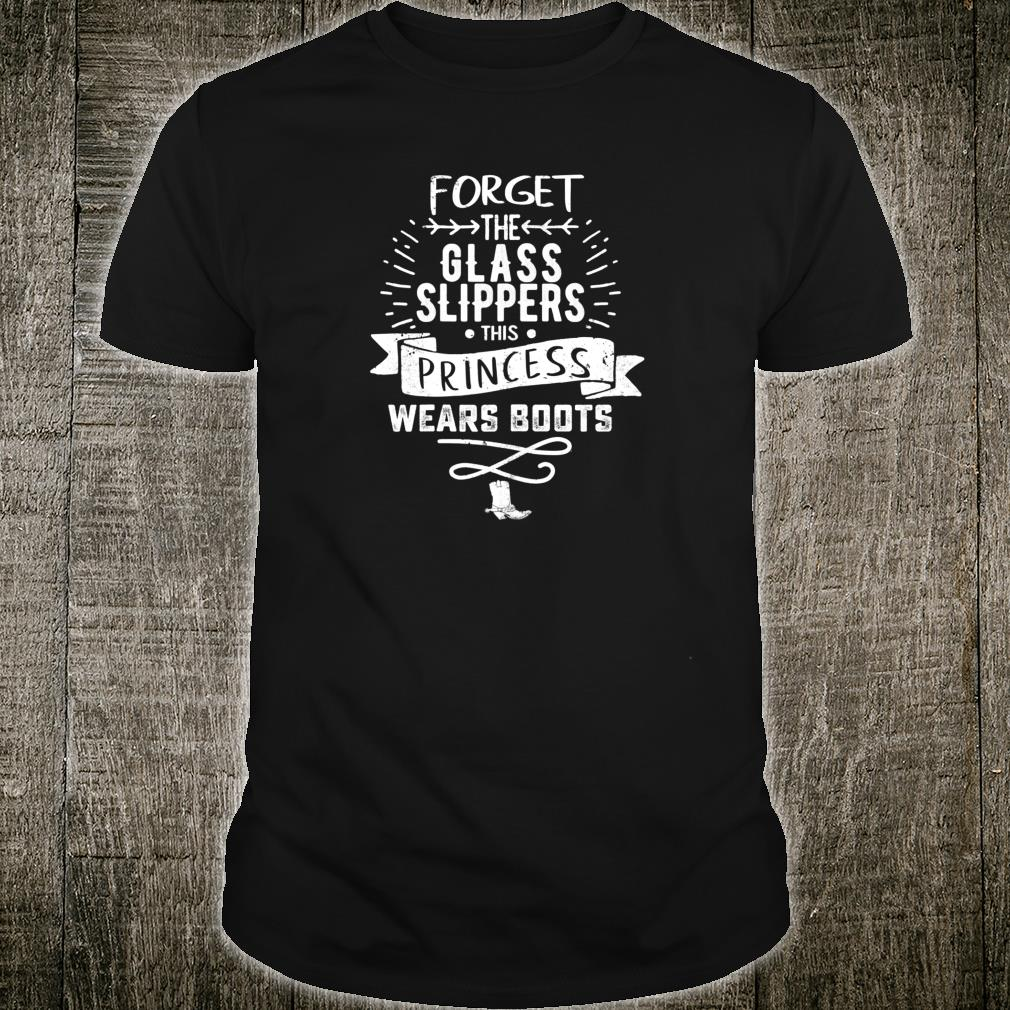 Forget The Glass Slippers Princess Wear Boots Shirt