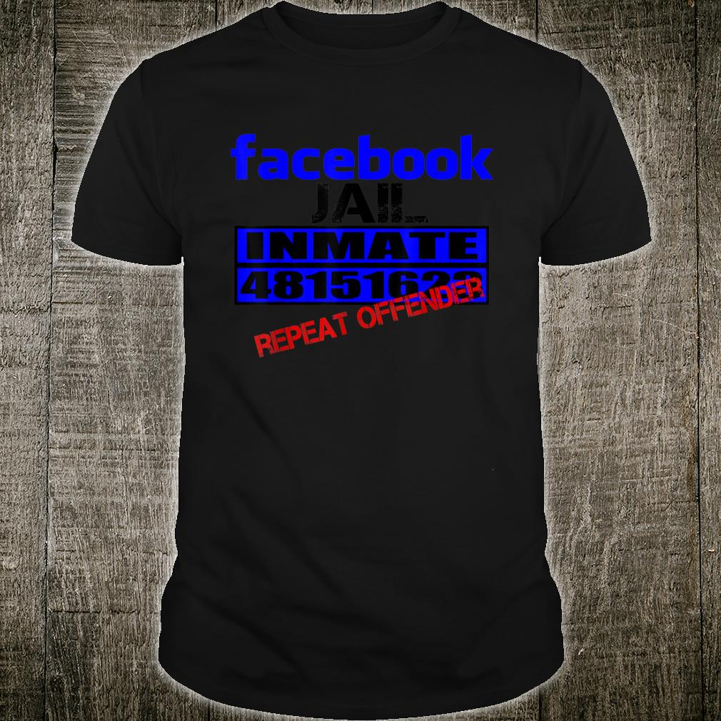 Funny Facebook Jail Inmate Repeat Offender Gag Gift Shirt