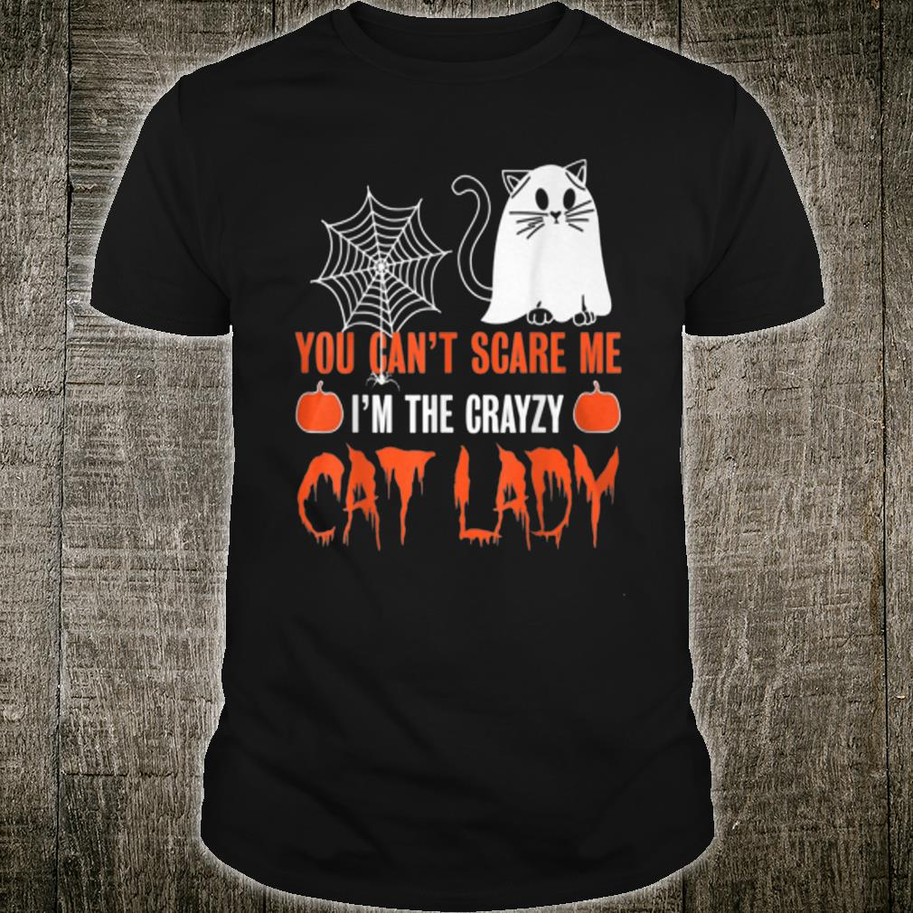 Funny Halloween You Can't Scare Me I'm The Crazy Cat Lady Shirt