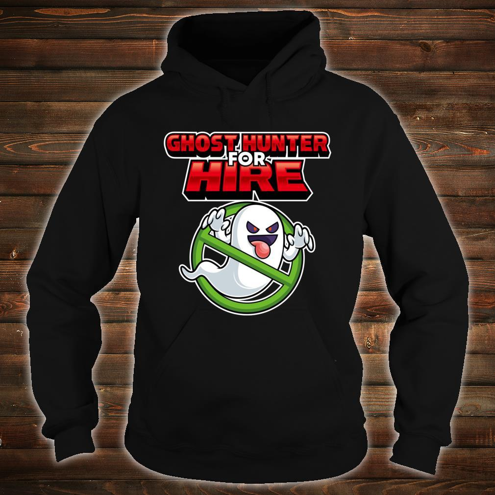 Ghost Hunter For Hire Ghost Hunting Gamer Shirt hoodie