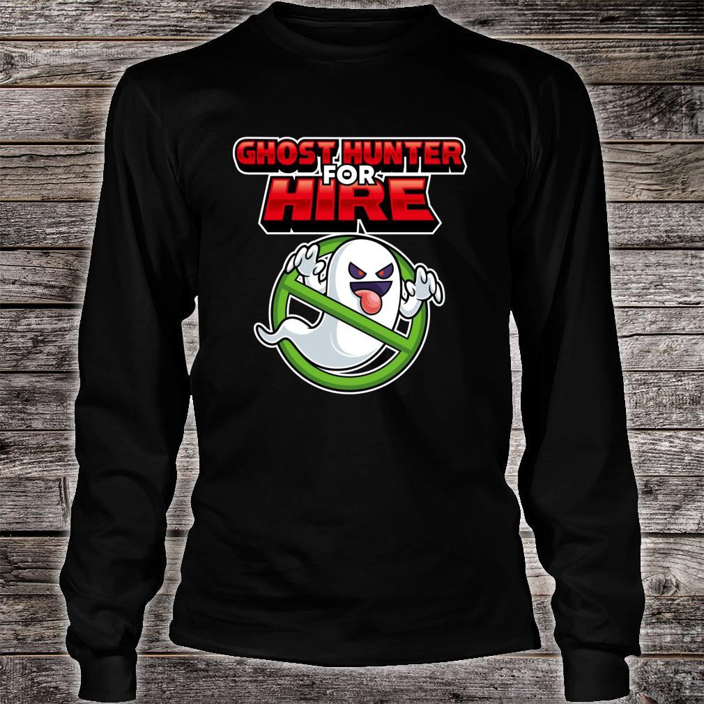 Ghost Hunter For Hire Ghost Hunting Gamer Shirt long sleeved