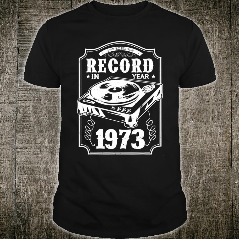 Gift for 47 Year Old Vintage Vinyl 1973 47th Birthday Shirt