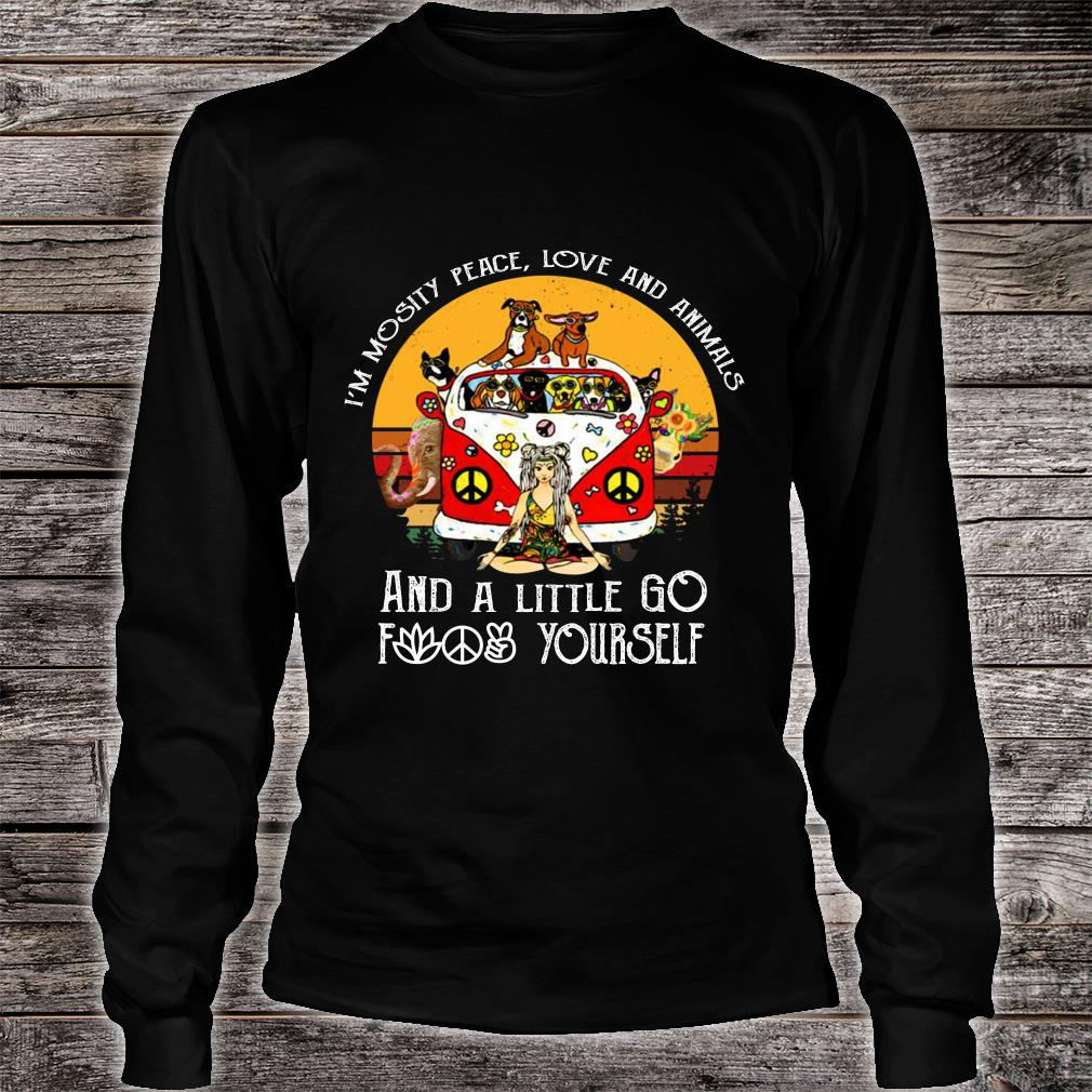 Girl in mostly peace love and animals a little go fuck yourself shirt Long sleeved