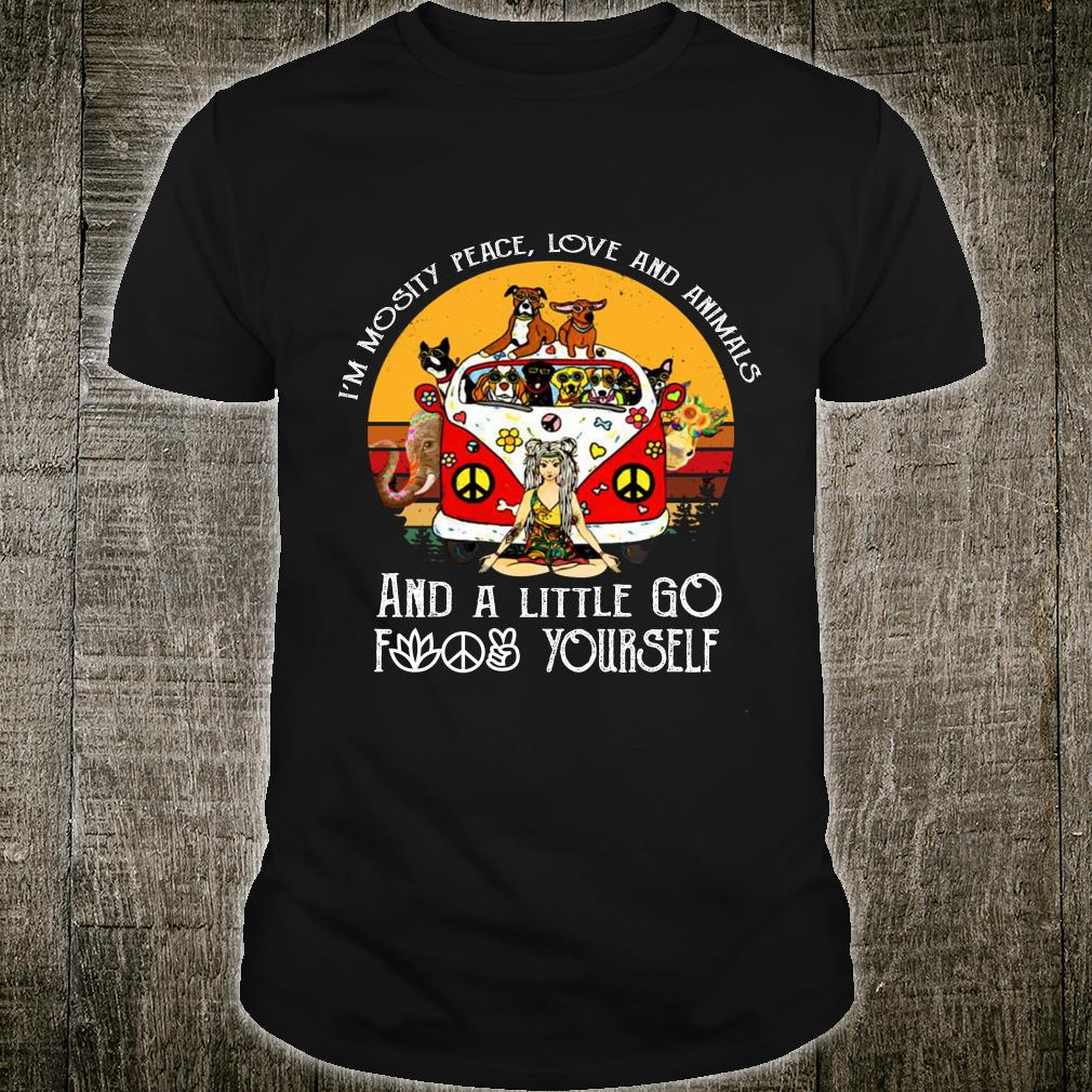 Girl in mostly peace love and animals a little go fuck yourself shirt
