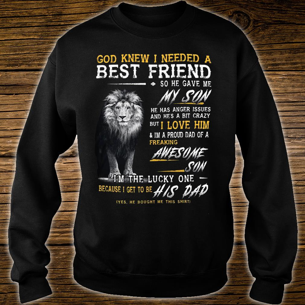 God Knew I Needed A Best Friend So He Gave Me My Son I Love Him Awesome Son I'm The Lucky One His Dad Shirt sweater