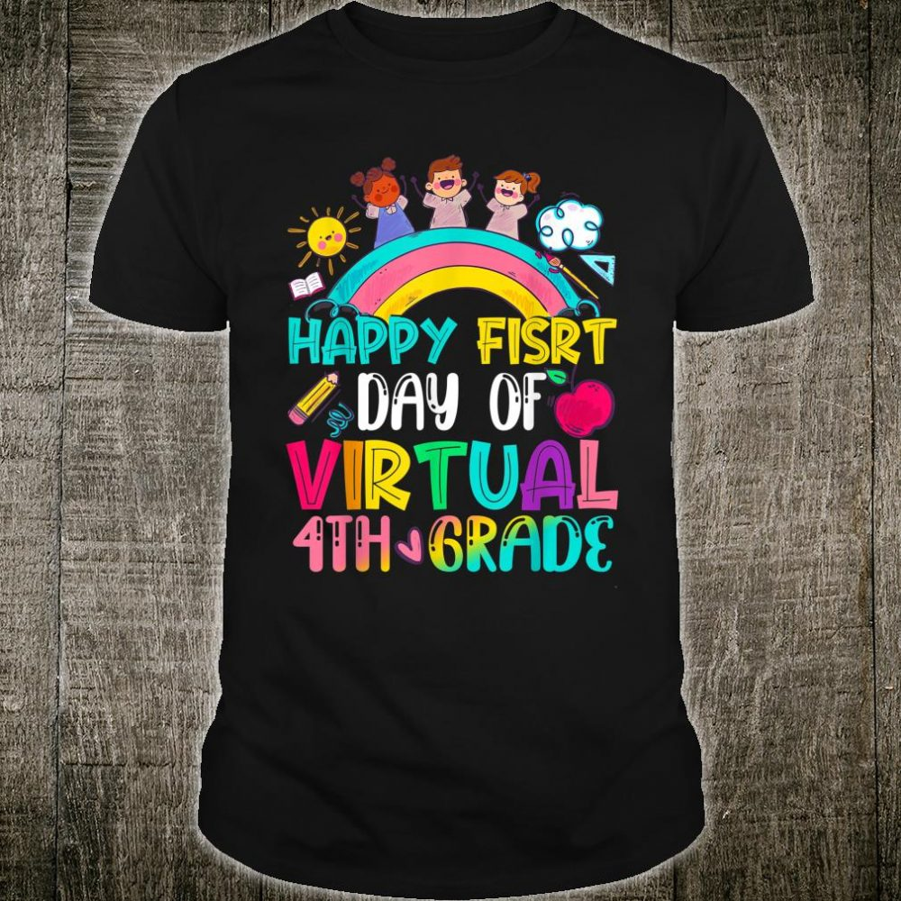 Happy First Day of Virtual 4th Grade Shirt