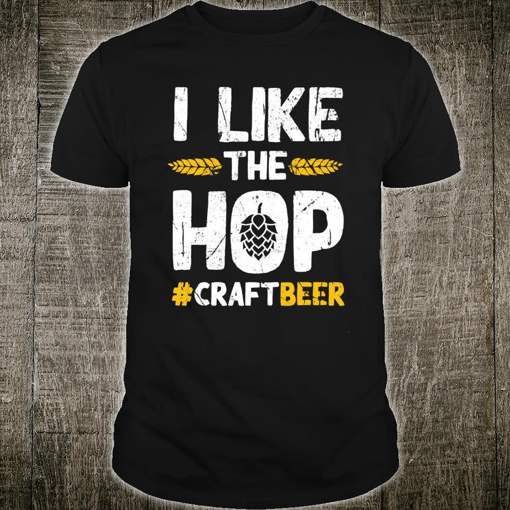 I Like The Hop Craft Beers Drinking Drink Shirt