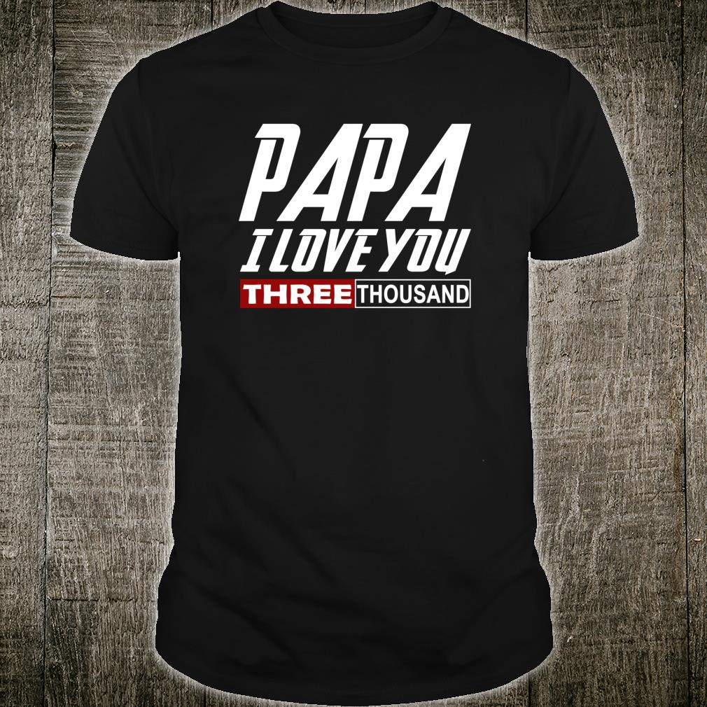 I Love You Dad 3000 shirt